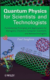 Quantum Physics For Scientists And Technologists - Sanghera, Paul - ISBN: 9780470294529