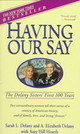 Having Our Say - Delany, Sarah L./ Delaney, A. Elizabeth/ Hearth, Amy Hill - ISBN: 9780440220428