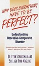 Why Does Everything Have To Be Perfect? - Schackman, Lynn/ Ryan, Shelagh Ryan/ Masline, Shelagh Ryan - ISBN: 9780440234630