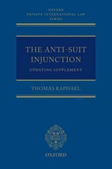 Anti-suit Injunction Updating Supplement - Raphael, Thomas (barrister, 20 Essex Street Chambers) - ISBN: 9780199588473