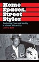 Home Spaces, Street Styles - Bank, Leslie J. - ISBN: 9780745323275