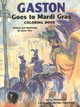 Gaston (r) Goes To Mardi Gras Coloring Book - Rice, James - ISBN: 9781565547735