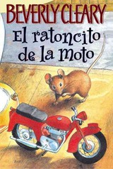 El Ratoncito De La Moto / The Mouse And The Motorcycle - Cleary, Beverly - ISBN: 9780613672207