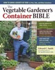 The Vegetable Gardener's Container Bible - Smith, Edward C. - ISBN: 9781603429757