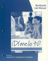 Workbook With Lab Manual For Rodriguez/samaniego/blommers' !dimelo Tu!: A Complete Course, 6th - Samaniego, Fabian (university Of California, Davis); Rodriguez Nogales, Francisco (santa Barbara City College); Blommers, Thomas (california State University, Bakersfield) - ISBN: 9781428263079