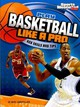 Play Basketball Like A Pro Key Skills An - Leboutillier, Nate - ISBN: 9781429656450
