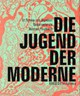 Die Jugend Der Morderne - Brandlhuber, Margot Th (EDT)/ Buhrs, Michael (EDT)/ Dry, Graham (CON)/ Eide... - ISBN: 9783897903388