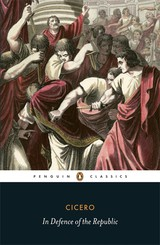 In Defence Of The Republic - Cicero - ISBN: 9780140455533