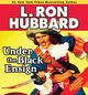 Stories from the Golden Age: Under the Black Ensign - L. Ron Hubbard - ISBN: 9781592125449