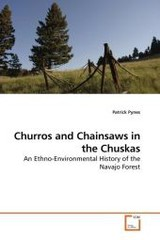Churros And Chainsaws In The Chuskas - Pynes, Patrick - ISBN: 9783639176759