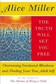 Truth Will Set You Free - Miller, Alice - ISBN: 9780465045853