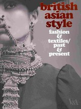 British Asian Style - Breward, Christopher (EDT)/ Crang, Philip (EDT)/ Crill, Rosemary (EDT) - ISBN: 9781851776191