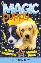 Magic Puppy: A New Beginning And Muddy Paws - Bentley, Sue - ISBN: 9780141339160