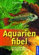 Aquarienfibel - Wilkerling, Klaus - ISBN: 9783440114483