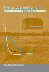 The vertical motion of foundations and pontoons - G.F.J.  Kruijtzer - ISBN: 9789065622211