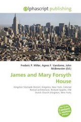 James and Mary Forsyth House - ISBN: 9786130858346