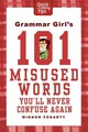 Grammar Girl's 101 Misused Words You'll Never Confuse Again - Fogarty, Mignon - ISBN: 9780312573379
