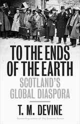 To The Ends Of The Earth - Devine, Tom M. - ISBN: 9780713997446