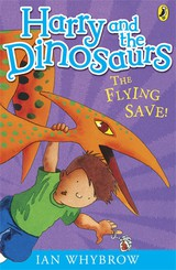 Harry And The Dinosaurs: The Flying Save! - Whybrow, Ian - ISBN: 9780141332819