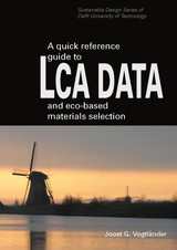 A quick reference guide to LCA DATA and eco-based materials selection - Joost  Vogtländer - ISBN: 9789065622686