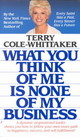 What You Think Of Me Is None Of My Business - Whittaker, Terry Cole - ISBN: 9780515094794