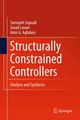 Structurally Constrained Controllers - Aghdam, Amir G.; Lavaei, Javad; Sojoudi, Somayeh - ISBN: 9781441915481