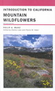 Introduction To California Mountain Wildflowers - Munz, Philip A./ Faber, Phyllis M./ Lake, Dianne - ISBN: 9780520236356