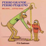 Perro Grande Eperro Pequeno/Big Dog Little Dog - Eastman, P. D. - ISBN: 9780785747802