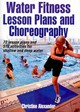 Water Fitness Lesson Plans And Choreography - Alexander, Christine - ISBN: 9780736091121