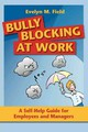 Bully Blocking At Work - Field, Evelyn M. - ISBN: 9781921513442