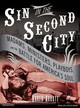 Sin In The Second City - Abbott, Karen/ Bean, Joyce (NRT) - ISBN: 9781400104666