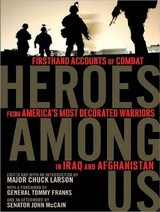Heroes Among Us - Larson, Chuck (EDT)/ Franks, Tommy (FRW)/ McCain, John (AFT)/ James, Lloyd (NRT) - ISBN: 9781400106523