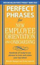 Perfect Phrases For New Employee Orientation And Onboarding: Hundreds Of Ready-to-use Phrases To Train And Retain Your Top Talent - Hampel, Brenda; Lamont, Erika - ISBN: 9780071766500