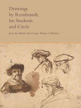 Drawings By Rembrandt, His Students, And Circle From The Maida And George Abrams Collection - Sutton, Peter C. - ISBN: 9780300176063