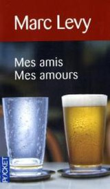 Mes amis Mes amours - Levy, Marc - ISBN: 9782266199575