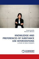 Knowledge And Preferences Of Substance Use Interventions - E Mancera, Shanna; Escamilla, Cindy - ISBN: 9783844309539