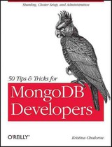 50 Tips And Tricks For Mongodb Developers - Chodorow, Kristina - ISBN: 9781449304614