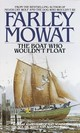 The Boat Who Wouldn't Float - Mowat, Farley - ISBN: 9780553277883
