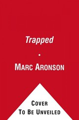Trapped - Aronson, Marc - ISBN: 9781442440258