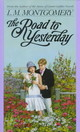 Road To Yesterday - Montgomery, L. M. - ISBN: 9780553560688