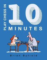 Play Chess In 10 Minutes - Byfield, Brian - ISBN: 9781849940153