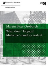 What does Tropical Medicine stand for today? - Martin Peter  Grobusch - ISBN: 9789048514571