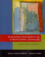 Developing Your Identity As A Professional Counselor - Nassar-McMillan, Sylvia C., Ph.D./ Niles, Spencer G. - ISBN: 9780618474929