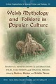 Welsh Mythology And Folklore In Popular Culture - Becker, Audrey L. (EDT)/ Noone, Kristin (EDT)/ Palumbo, Donald E. (EDT)/ Su... - ISBN: 9780786461707