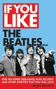 If You Like The Beatles... - Pollock, Bruce - ISBN: 9781617130182
