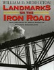 Landmarks On The Iron Road - Middleton, William D. - ISBN: 9780253223609