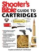 Shooter's Bible Guide To Cartridges - Woodard, Todd (COM) - ISBN: 9781616082222