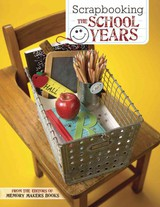 Scrapbooking The School Years - Books, The Editors Of Memory Makers - ISBN: 9781599630595