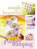 Simply Beautiful Rubber Stamping - Seaverns, Kathie - ISBN: 9781600612664