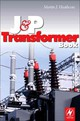J And P Transformer Book - Heathcote, Martin (international Transformer & Electrical Engineering Consultant); Arnold, Ray - ISBN: 9780080966182
